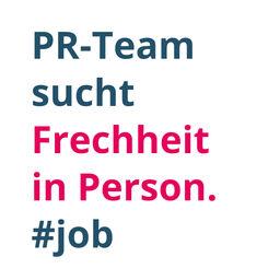 Grafik mit Text: PR-Team sucht Frechheit in Person.